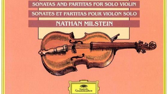 Jean-Sébastien Bach, Sonates et Partitas pour violon solo par Nathan Milstein