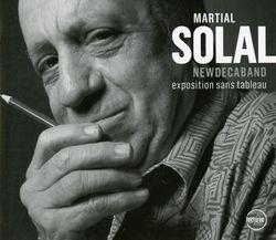 Exposition sans tableau - MARTIAL SOLAL