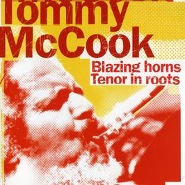 """Pochette de l'album """"Blazing horns / Tenor in roots"""" par Tommy Mccook"""
