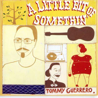 """Pochette de l'album """"A little bit of something"""" par Tommy Guerrero"""