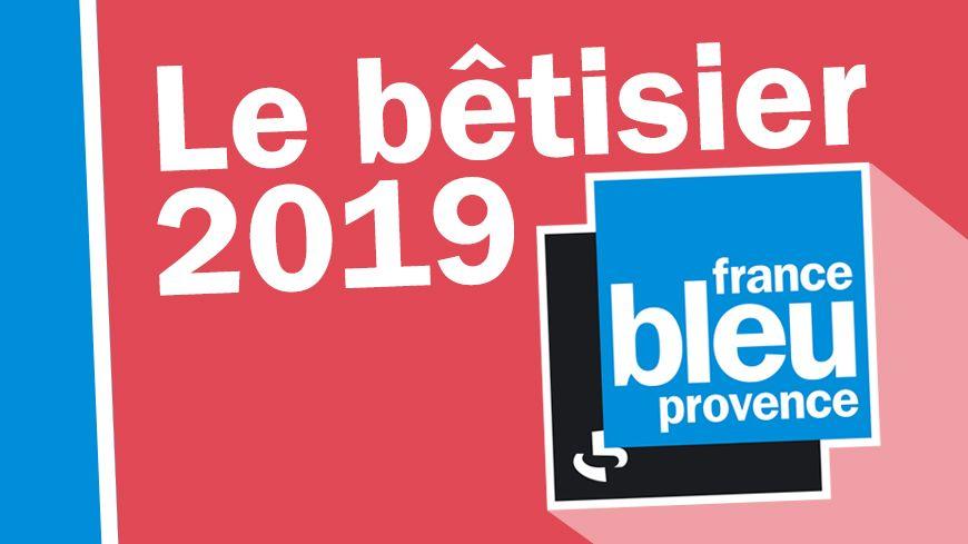 Le bêtisier 2019 de France Bleu Provence