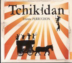 Tchikidan : Tchouka