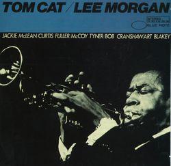 Tom cat - LEE MORGAN