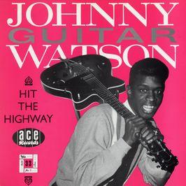 """Pochette de l'album """"Hit the highway"""" par Johnny Guitar Watson"""