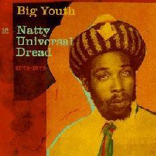 """Pochette de l'album """"Natty universal dread / 1973-1979"""" par Big Youth"""