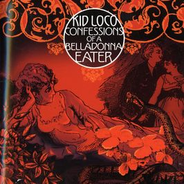 """Pochette de l'album """"Confessions of a belladonna eater"""" par Kid Loco"""