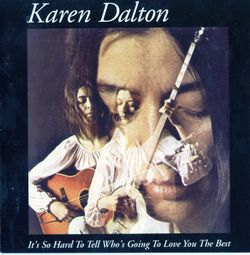 How did the feeling feel to you - KAREN DALTON