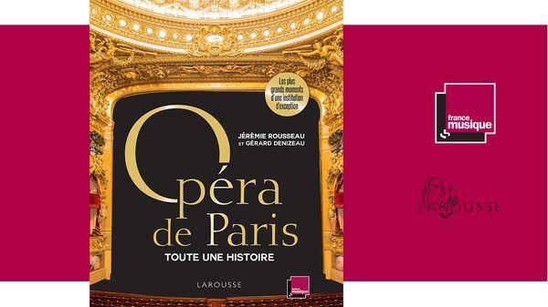 Opéra de Paris, toute une histoire