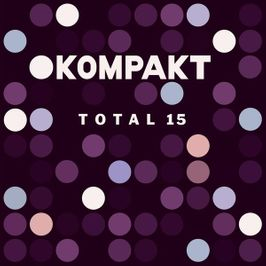 "Pochette de l'album ""Kompakt : Total 15"" par HUNTER"