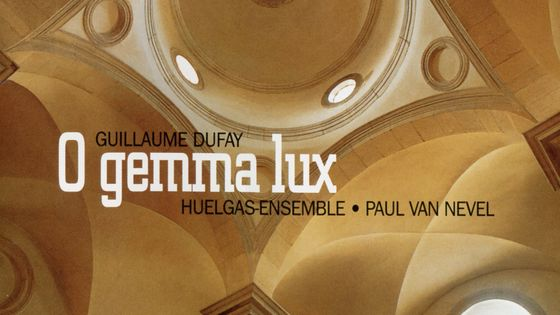 "Guillaume Dufay, ""O gemma, lux"", Huelgas-Ensemble, Paul van Nevel"