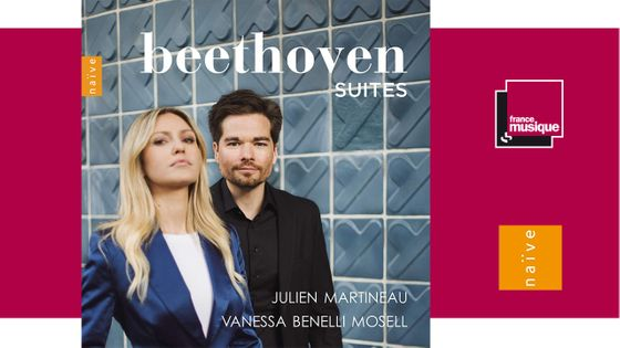 Beethoven Suites - Julien Martineau, Vanessa Benelli Mosell