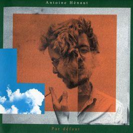 """Pochette de l'album """"Par défaut"""" par Antoine Henaut"""