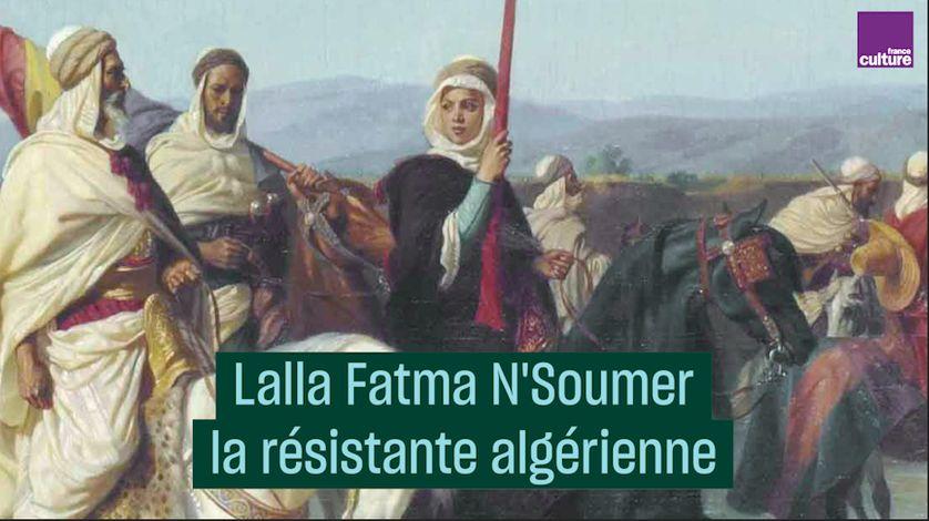 Lalla fatma N'Soumer, la résistante kabyle