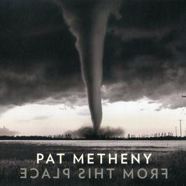 """Pochette de l'album """"From this place"""" par Pat Metheny"""
