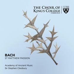 La Passion selon Saint Matthieu BWV 244 : 29. O Mensch. bewein dein Sünde groß - STEPHEN CLEOBURY