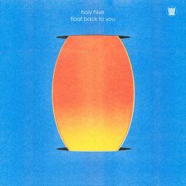 """Pochette de l'album """"Float back to you"""" par Holy Hive"""