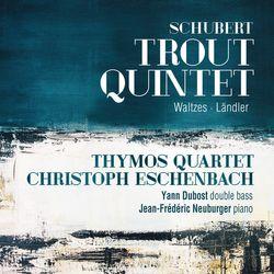 Quintette en La Maj op posth 114 D 667 (La truite) : 1. Allegro vivace - pour violon alto violoncelle contrebasse et piano - THYMOS QUATUOR