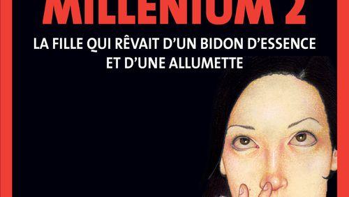 """""""Millenium 2 - La Fille qui rêvait d'un bidon d'essence et d'une allumette"""" de Stieg Larsson (15/15) : Le tout pour le tout"""