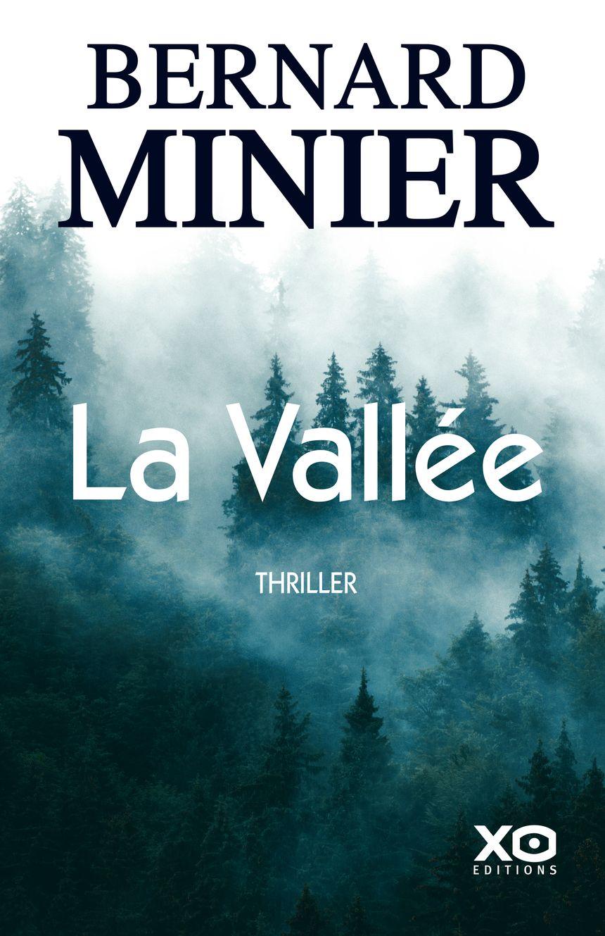 Les Livres De Votre Ete Avec France Bleu Perigord La Vallee De Bernard Minier Aux Editions Xo