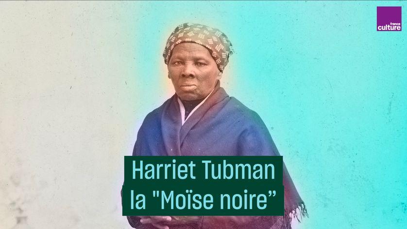 """Harriet Tubman, la """"Moïse noire"""""""