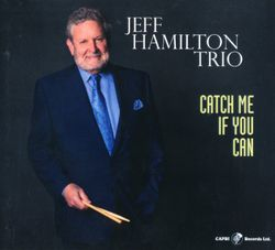 Catch me if you can - JEFF HAMILTON