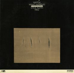 Watch what happens - STEVE KUHN