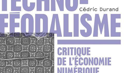 Le techno-féodalisme, une critique de l'économie numérique avec Cédric Durand