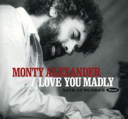 Love you madly - MONTY ALEXANDER