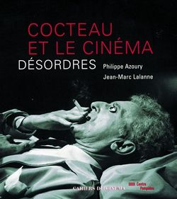 Cocteau et le cinéma, désordres