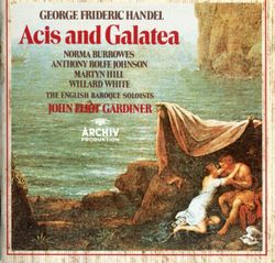 Acis and Galatea : Love in her eyes sits playing (Air d'Acis) - ANTHONY ROLFE-JOHNSON