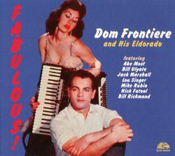 "Mister ""B"" - DOM FRONTIERE AND HIS ELDORADO"