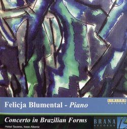 Concerto pour piano en formes brésiliennes op 105 : 1. Modinha. Tempo di batuque. Lento con simplicita - FELICJA BLUMENTHAL