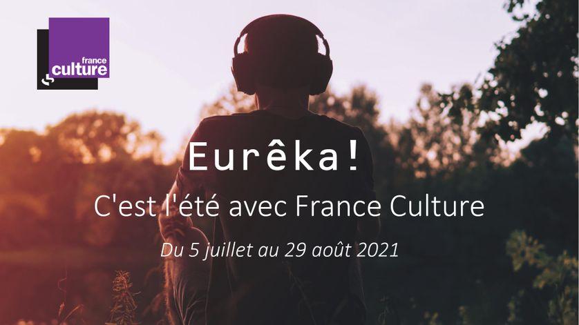 Eurêka ! C'est l'été sur France Culture