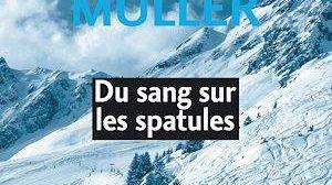 Gérard Muller présente Du sang sur les spatules aux éditions Les Presses Littéraires dans les polars savoyards