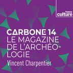 Carbone 14, le magazine de l'archéologie