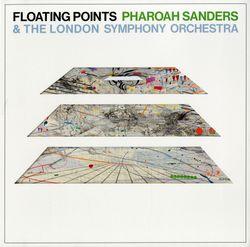 Movement 1 - Floating Points, Pharoah Sanders, London Symphony Orchestra