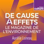 De cause à effets, le magazine de l'environnement