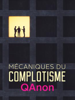 Mécaniques du complotisme : QAnon